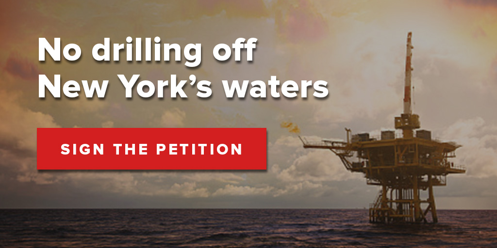 Join Gov. Cuomo and demand the Trump administration block offshore drilling in New York's waters
